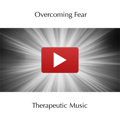 Music for Overcoming Fear